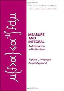 Measure and Integral: An Introduction to Real Analysis
