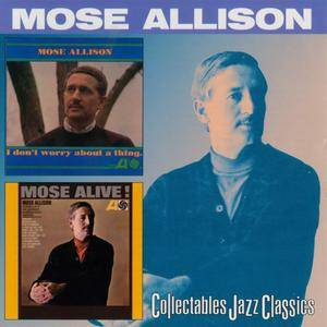 Mose Allison - I Don't Worry About A Thing / Mose Alive! (1962-65) {Atlantic-Collectables COL-CD-6261 rel 1999}