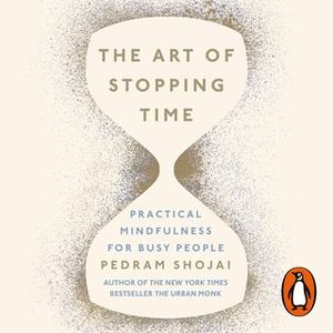 «The Art of Stopping Time» by Pedram Shojai