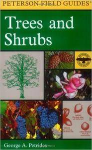 A Field Guide to Trees and Shrubs: Northeastern and north-central United States and southeastern and south-centralCanada (Peter