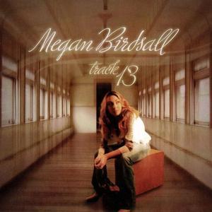 Megan Birdsall - Track 13 (2005)