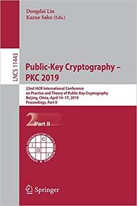 Public-Key Cryptography – PKC 2019: 22nd IACR International Conference on Practice and Theory of Public-Key Cryptography