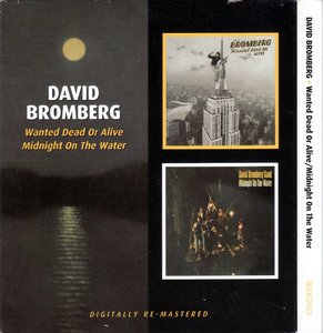 David Bromberg - Wanted Dead Or Alive (1974) + Midnight On The Water (1975) 2CD Remastered Reissue 2010 [Re-Up]