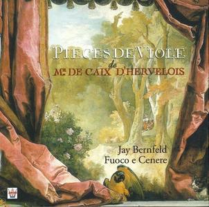 Jay Bernfeld, Fuoco e Cenere - Louis de Caix d'Hervelois: Pièces de Viole (2005)