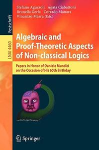 Algebraic and Proof-theoretic Aspects of Non-classical Logics: Papers in Honor of Daniele Mundici on the Occasion of His 60th b