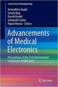 Advancements of Medical Electronics: Proceedings of the First International Conference, ICAME 2015