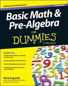 Basic Math & Pre-algebra For Dummies (2nd edition) (Repost)