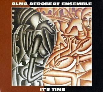 Alma Afrobeat Ensemble - It's Time (2015) {Slow Walk}