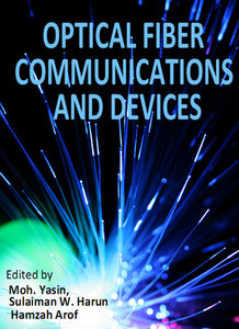 """""""Optical Fiber Communications and Devices"""" ed. by Moh. Yasin, Sulaiman W. Harun and Hamzah Arof"""