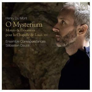Ensemble Correspondances & Sébastien Daucé - Henry du Mont: O Mysterium (Motets & élévations) (2016)