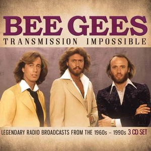 Bee Gees - Transmission Impossible: Legendary Radio Broadcasts from the 1960s-1990s (2019)