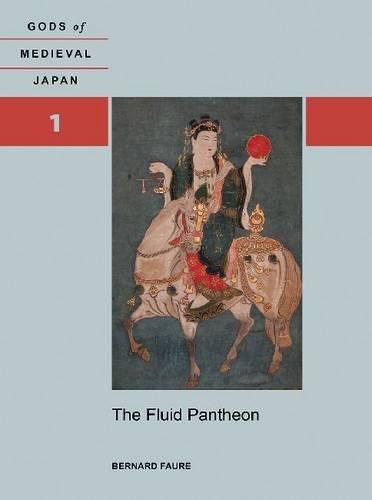 The Fluid Pantheon: Gods of Medieval Japan, Volume 1