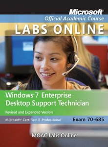 70-685: Windows 7 Enterprise Desktop Support Technician