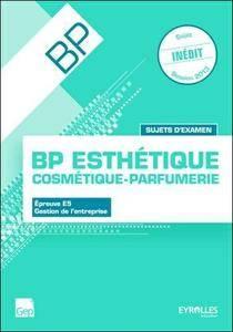 Sujets d'examen - Bac Pro esthétique, cosmétique, parfumerie : Epreuve E5 : Gestion d'entreprise