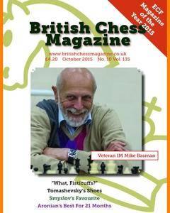 British Chess Magazine • Volume 135 • October 2015