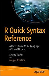 R Quick Syntax Reference: A Pocket Guide to the Language, APIs and Library, 2nd edition