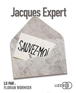 "Jacques Expert, ""Sauvez-moi"""