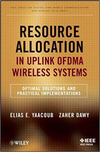 Resource Allocation in Uplink OFDMA Wireless Systems: Optimal Solutions and Practical Implementations