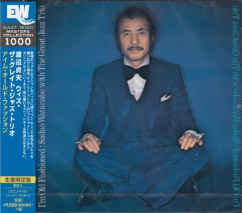Sadao Watanabe with The Great Jazz Trio - I'm Old Fashioned (1976) {2015 DSD Japan East Wind Masters Collection 1000}