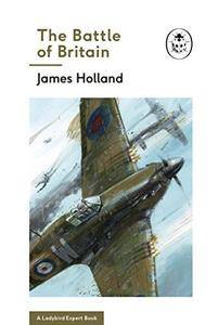 The Battle of Britain (A Ladybird Expert Book) (The Ladybird Expert Series)