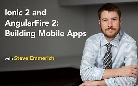 Lynda - Ionic 2 and AngularFire2: Building Mobile Apps