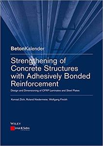 Strengthening of Concrete Structures with Adhesively Bonded Reinforcement (Repost)