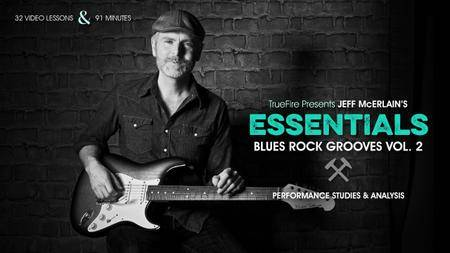 TrueFire - Essentials: Blues Rock Grooves Vol. 2 with Jeff McErlain