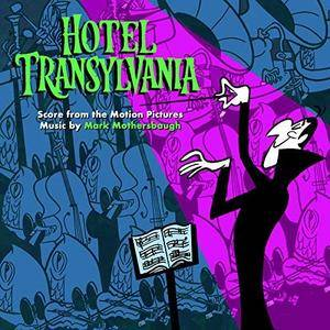Mark Mothersbaugh - Hotel Transylvania: Score from the Motion Pictures (2018) [Official Digital Download]