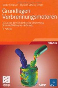 Grundlagen Verbrennungsmotoren: Simulation der Gemischbildung, Verbrennung, Schadstoffbildung und Aufladung
