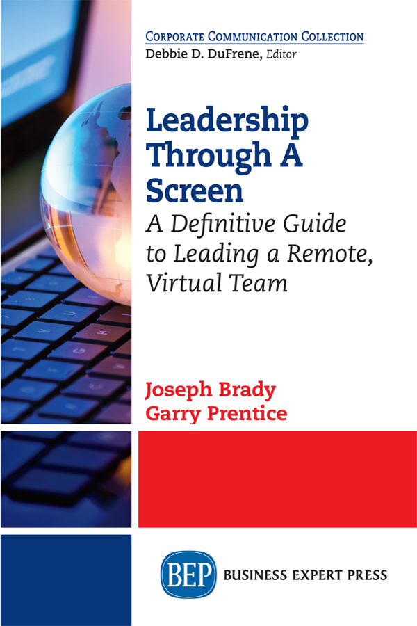 Leadership Through a Screen: A Definitive Guide to Leading a Remote, Virtual Team