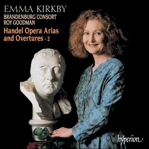 Emma Kirkby, Roy Goodman, The Brandenburg Consort - Handel: Opera Arias and Overtures Vol.2 (2000)
