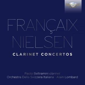 Orchestra della Svizzera Italiana, Alain Lombard & Paolo Beltramini - Francaix, Nielsen: Clarinet Concertos (2018)