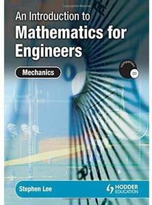 An Introduction to Mathematics for Engineers: Mechanics
