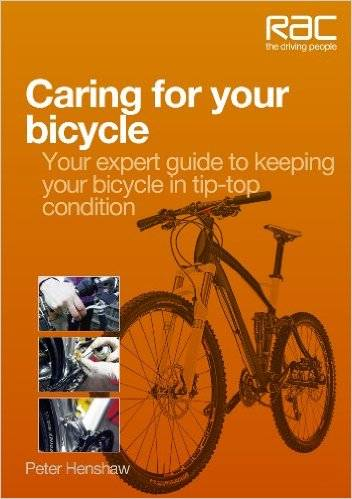 Caring for Your Bicycle: Your expert guide to keeping your bicycle in tip-top condition (Repost)