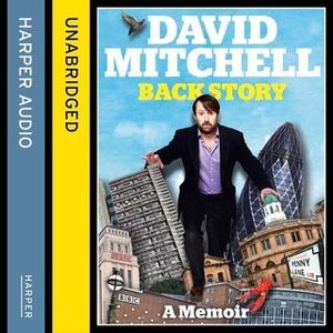 «David Mitchell: Back Story» by David Mitchell