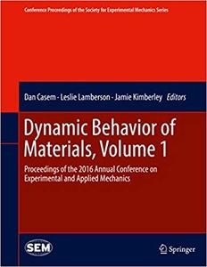 Dynamic Behavior of Materials, Volume 1 (Repost)