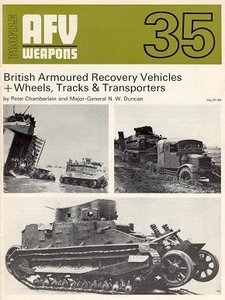 AFV Weapons No.35 - British Armoured Recovery Vehicles + Wheels, Tracks and Transporter