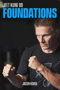 Jeet Kune Do Foundations