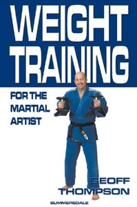 Geoff Thompson - Weight Training for the Martial Artist