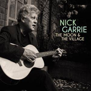 Nick Garrie - The Moon & The Village (2017)