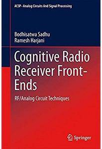 Cognitive Radio Receiver Front-Ends: RF/Analog Circuit Techniques [Repost]