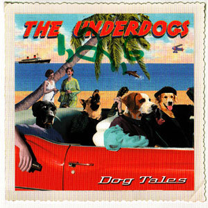 The Underdogs - Dog Tales (2001)