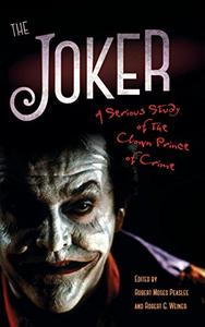 The Joker: A Serious Study of the Clown Prince of Crime [Repost]