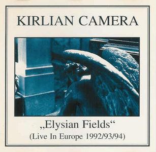 Kirlian Camera  Elysian Fields (Live In Europe 1992-93-94)