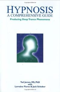 Hypnosis: A Comprehensive Guide Producing Deep Trance Phenomena