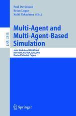 Multi-Agent and Multi-Agent-Based Simulation: Joint Workshop MABS 2004, New York, NY, USA, July 19, 2004, Revised Selected Pape