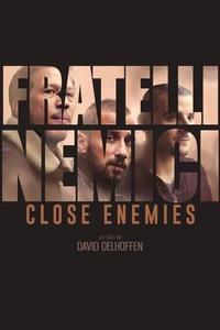 Close Enemies - Fratelli nemici (2018)
