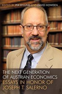 The Next Generation of Austrian Economics: Essays in Honor Joseph T. Salerno (repost)