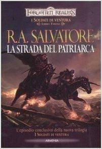R.A. Salvatore - I soldati di ventura 03. La strada del patriarca