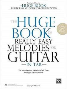 The Huge Book of Really Easy Melodies for Guitar in Tab [Repost]